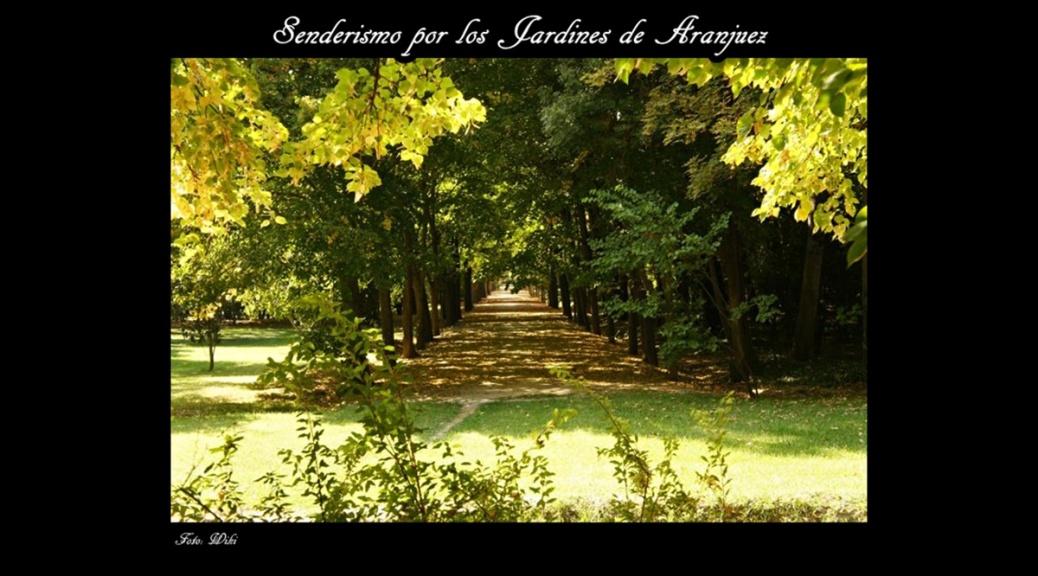 Senderismo por los jardines reales de aranjuez m sica y for Los jardines de aranjuez